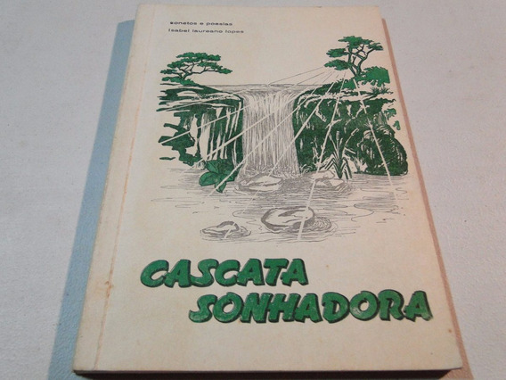 Livro Cascata Sonhadora 1967 Isabel Laureano Lopes- Sorocaba