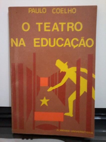 Livro O Teatro Na Educação - Paulo Coelho - Raridade
