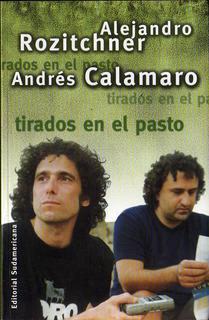 Tirados En El Pasto - Alejandro Rozitchner Y Andrés Calamaro