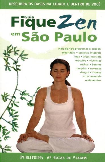 Livro Guia Fique Zen São Paulo Os Oásis Em S P + Brinde.