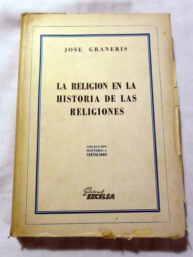 La Religión En La Historia De Las Religiones - José Graneris