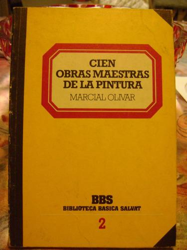 Cien Obras Maestras De La Pintura Marcial Olivar