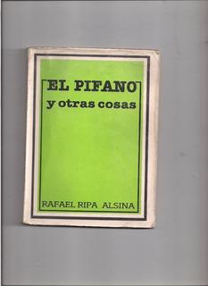 El Pifano Y Otras Cosas (rafael Ripa Alsina).
