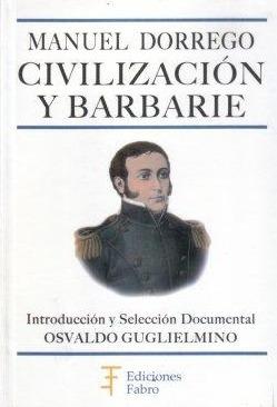 Imagen 1 de 1 de Manuel Dorrego Civilizacion Y Barbarie. Guglielmino (fa)