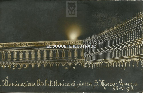 Pe018 Venecia San Marco Iluminada 1912 Rara Postal Italia