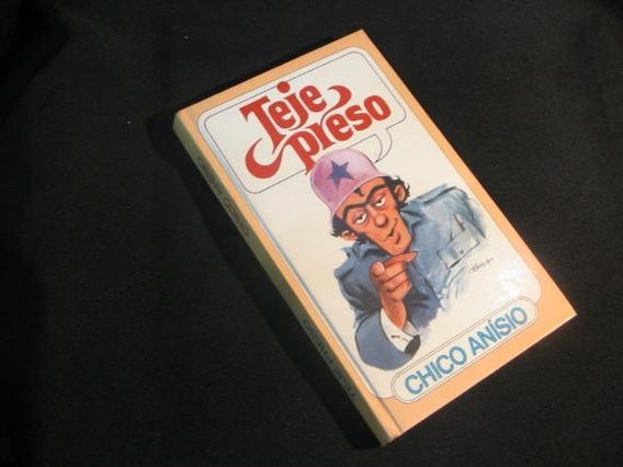 Teje Preso - Anísio, Chico