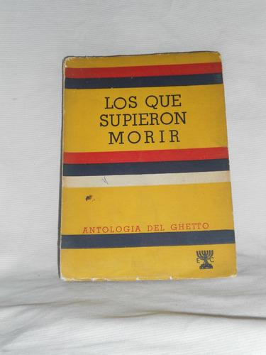 Imagen 1 de 1 de Los Que Supieron Morir. Antología Del Ghetto Ed. Candelabro