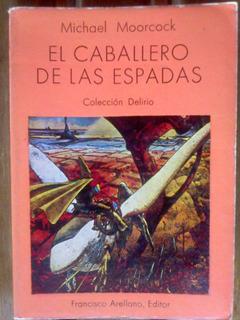 Michael Moorcock - El Caballero De Las Espadas. Saga Corum I
