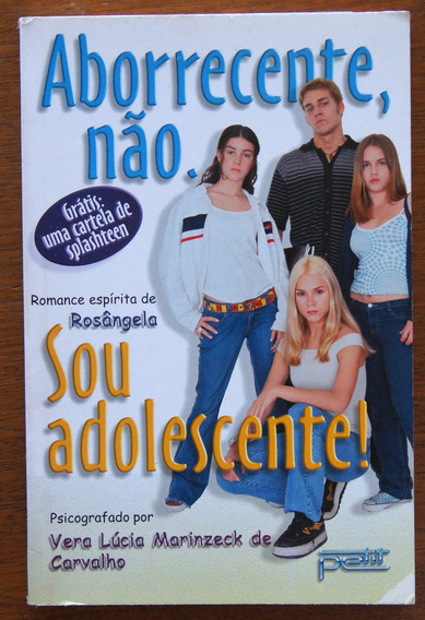 Aborrecente, Não. Sou Adolescente! Vera Lúcia M De Carvalho