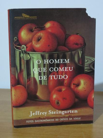 Livro O Homem Que Comeu De Tudo Jeffrey Steingarten Cia Letr