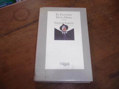 El Fantasma De La Ópera. Gaston Leroux. Tusquest. *1425