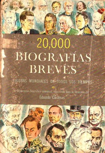 20.000 Biografìas Breves - Figuras De Todos Los Tiempos