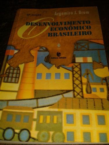 Desenvolvimento Econômico Brasileiro -argemiro J. Brum