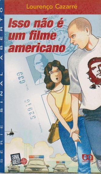 Isso Não É Um Filme Americano- Lourenço Cazarré / Livro Novo