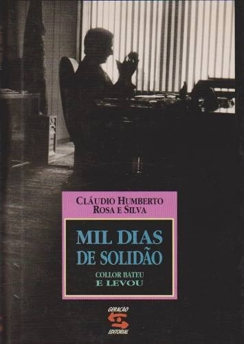 Livro:mil Dias De Solidão Cláudio Humberto (387)