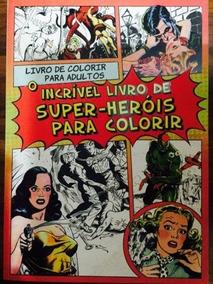 Livro Para Colorir Para Adultos Super-herois