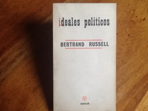 Bertrand Russell - Ideales Políticos