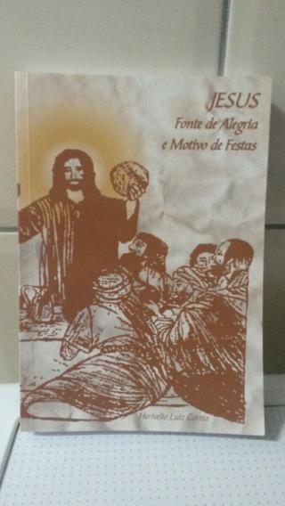 Livro Jesus Fonte De Alegria, Motivo De Festas