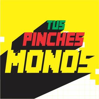 Tus Pinches Monos