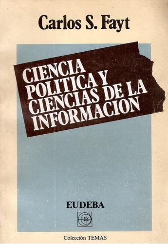Ciencia Política Y Ciencias De La Información - Carlos Fayt