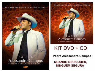 Dvd + Cd Padre Alessandro Campos - Quando Deus Quer Ning...