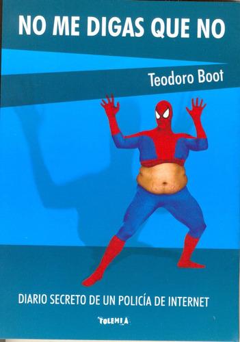 No Me Digas Que No   Teodoro Boot
