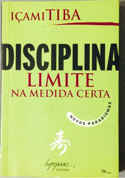 Disciplina - Limite Na Medida Certa - Içami Tiba.