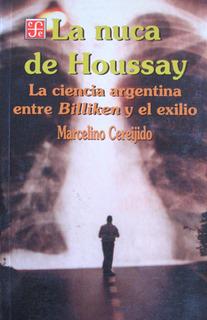 La Nuca De Houssay, Marcelino Cereijido, Ed. Fce