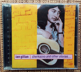 Cd Ian Gillan - Cherkazoo And Other Stories / Deep Purple