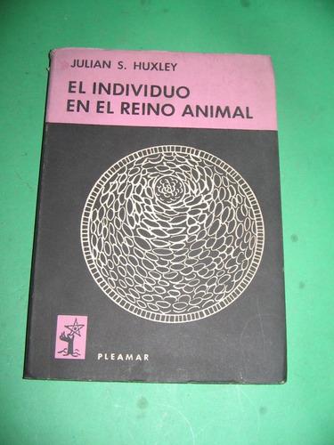 El Individuo En El Reino Animal - Julian S. Huxley