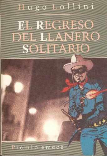 El Regreso Del Llanero Solitario. Hugo Lollini
