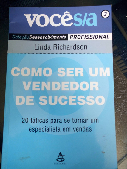 Como Ser Um Vendedor De Sucesso Linda Keith Richardson