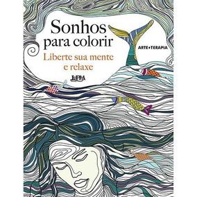 Livro Para Colorir - Sonhos: Liberte Sua Mente E Relaxe