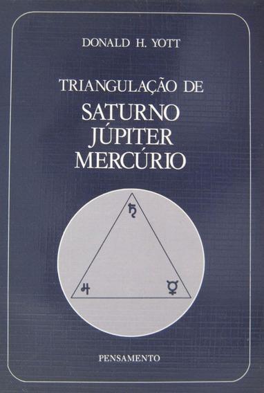 Triangulação De Saturno Jupter Mercúrio - Donald H. Yott