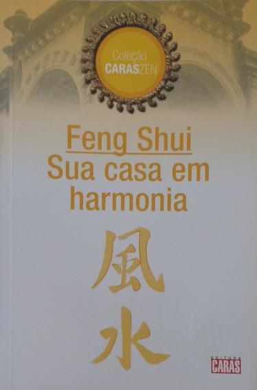 Feng Shui: Sua Casa Em Harmonia - Cláudia Boechat