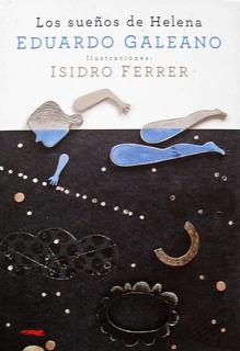 Los Sueños De Helena, Eduardo Galeano, Ed. Zorro Rojo