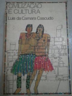 Civilização E Cultura Luis Da Câmara Cascudo