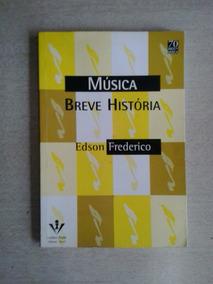 Musica Breve História Edson Frederico - Frete Gratis