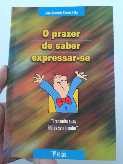 O Prazer De Saber Expressar-se João Demétrio Ribeiro Filho