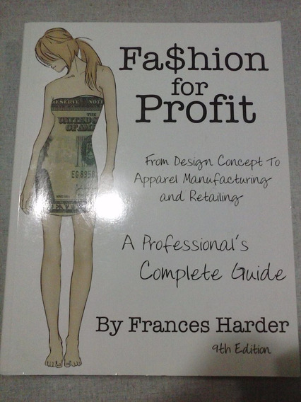 Fas$hion For Profit From Design Concept To Apparel Manufactu