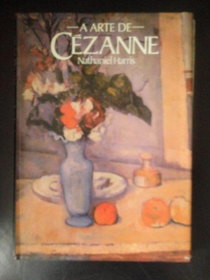 Livro - A Arte De Cézanne - Nathaniel Harris