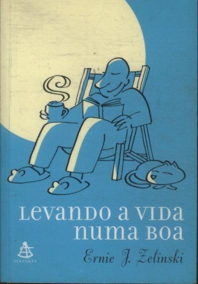 Levando A Vida Numa Boa - Ernie J. Zelinski
