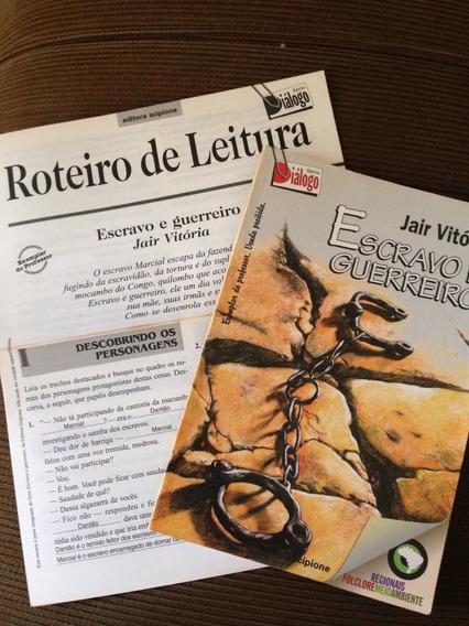 Livro Escravo E Guerreiro Jair Vitória Exemplar Do Professor