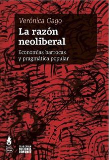 La Razon Neoliberal - Barrocas Veronica Gago