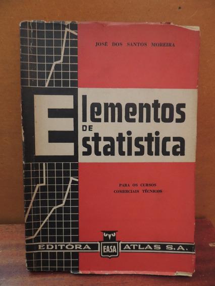 Livro Elementos De Estatística José Dos Santos Moreira