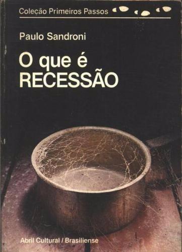 Livro O Que É Recessão? - Primeiros Passos - Brasiliense