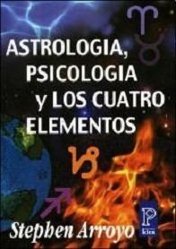 Astrologia Psicologia Y Los Cuatro Elementos Stephen Arroyo