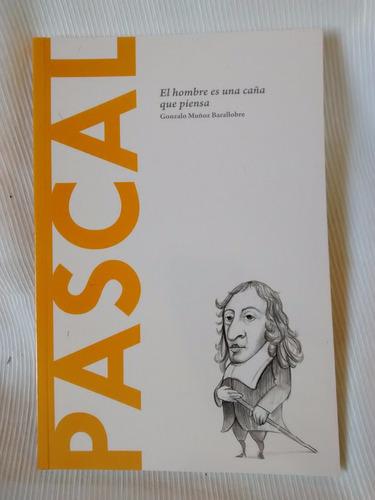 Pascal El Hombre Es Una Caña Que Piensa Gonzalo Muñoz