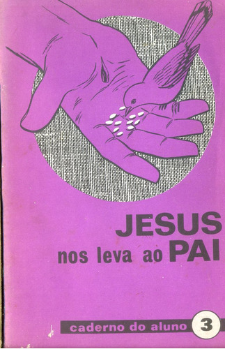 Jesus Nos Leva Ao Pai - Livro Do Aluno 03