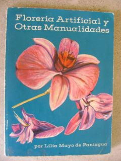 H1 Floreria Artificial Y Otras Manualidades- Lilia Mayo 1971